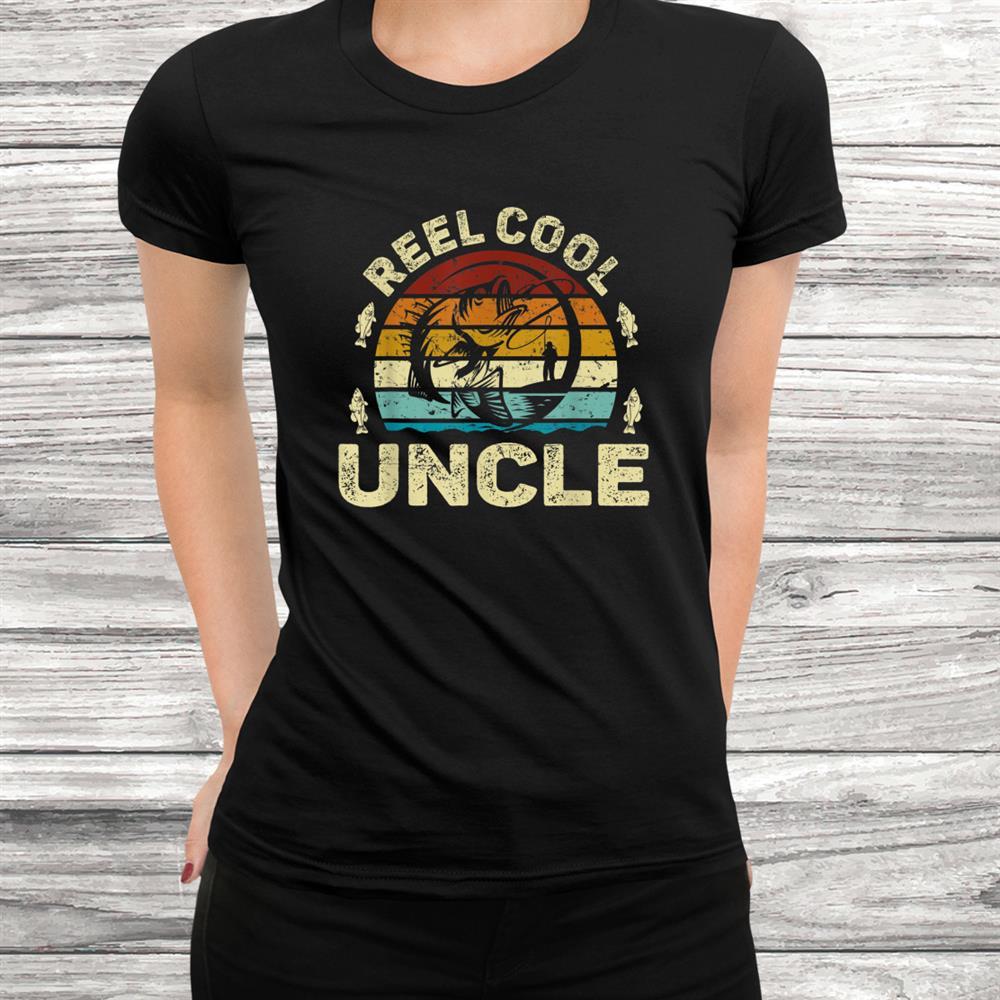 Vintage Reel Cool Uncle Fishing Lover Shirt