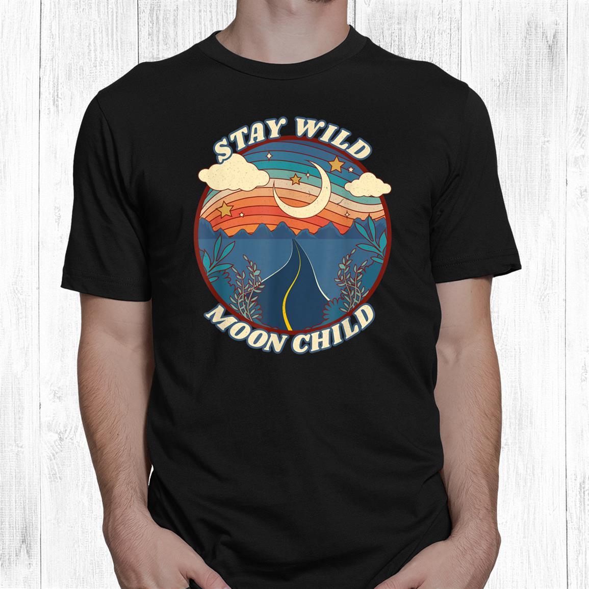 Vintage Retro Stay Wild Moon Child Boho Peace Hippie Shirt