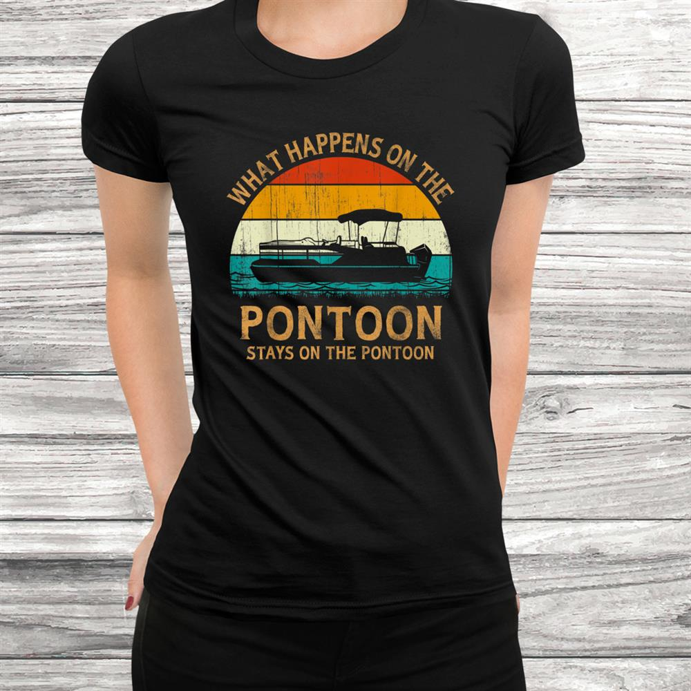 Vintage Retro Style Sunset What Happens Stay On The Pontoon Shirt