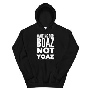 Waiting For Boaz Not Yoaz Funny Christian Hoodie