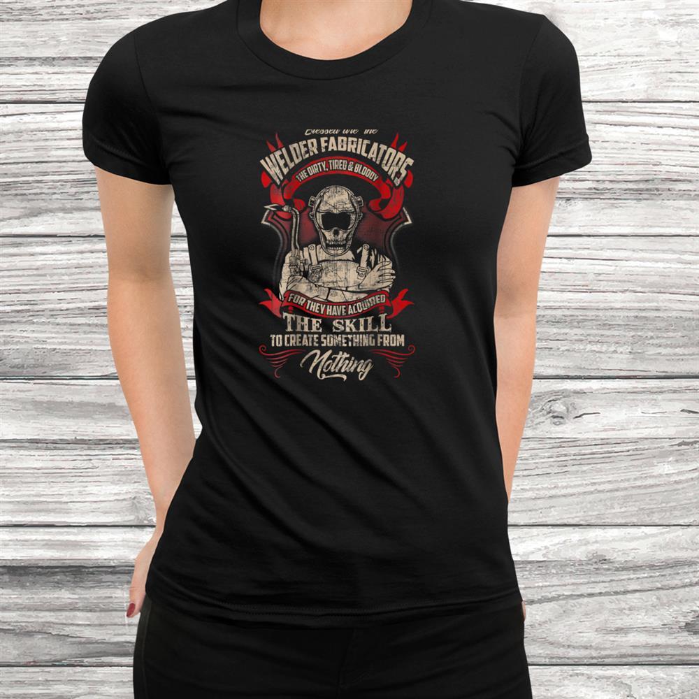 Welder Fabricators Funny Welders Welding T-Shirt Backside Black