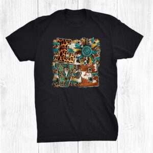 Western Country Cowhide Leopard Turquoise Sunflower Love Shirt