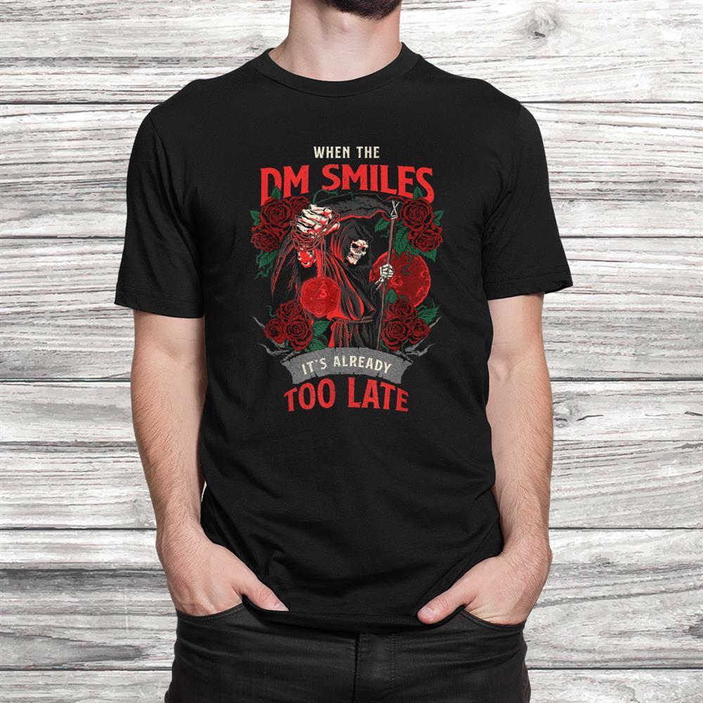 When The Dm Smiles Funny Nerdy Gamer Fantasy Shirt
