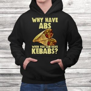 why have abs when you can have kebabs funny grilling food t shirt Black 4