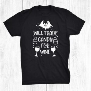 Will Trade Candy For Wine Hallowine Halloween Funny Shirt