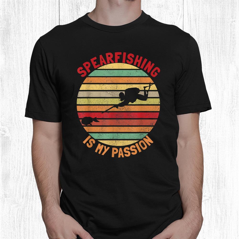 Wishbone Spearfishing Is My Passion Spearfishing Shirt