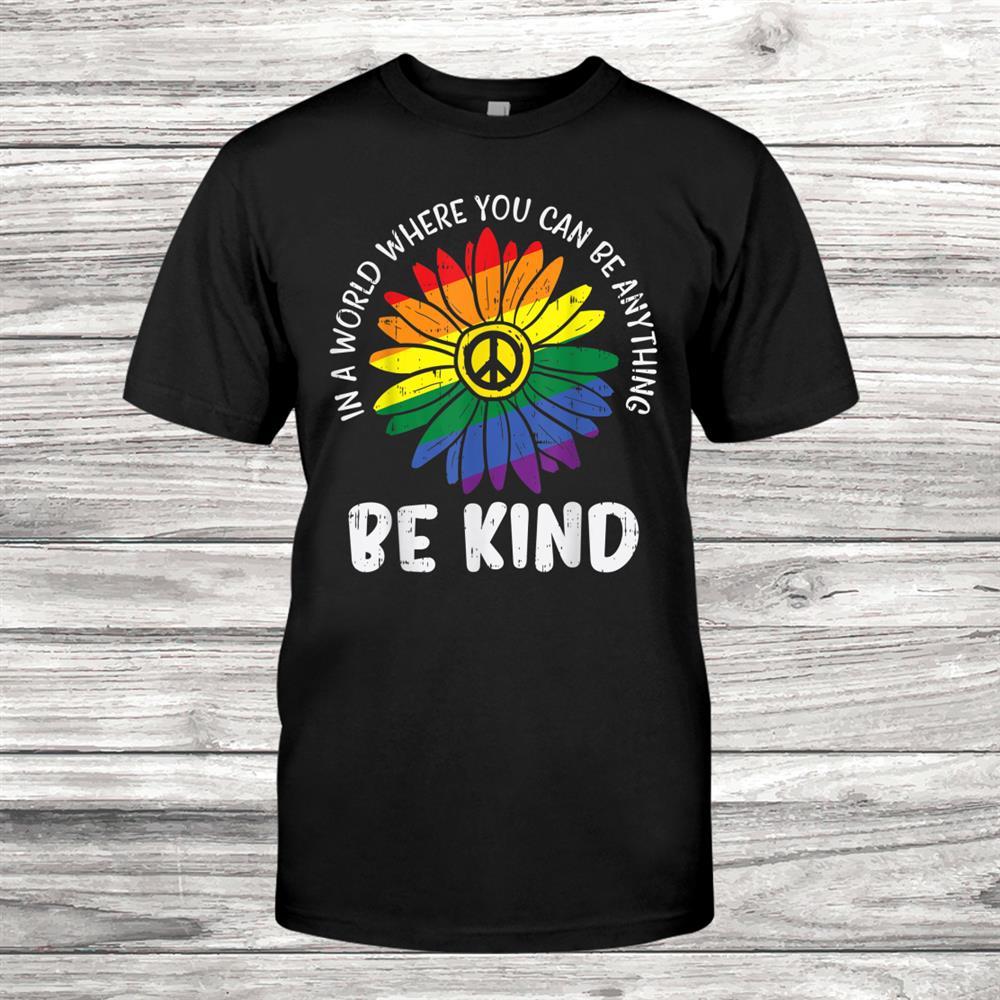World Be Kind Rainbow Daisy Peace Hippie Gay Pride Lgbt Shirt