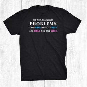 World Has Bigger Problems Saying Lesbian Gay Gay Lgbt Shirt