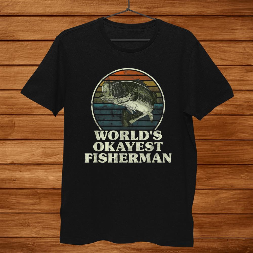 Worlds Okayest Fisherman Funny Novelty Fishing Shirt