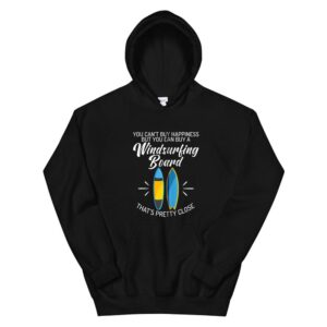 You Cant Buy Happiness But You Can Buy A Windsurfing Board Hoodie