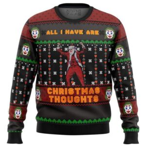 Joker Dancing All I Have Are Xmas Thoughts Ugly Christmas Sweater