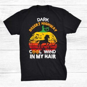 Dark Desert Highway Halloween Witch Cool Wind In My Hair Shirt