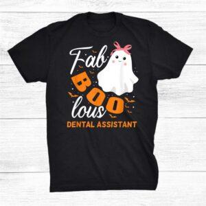 Fabulous Faboolous Dental Assistant Ghost Halloween Shirt