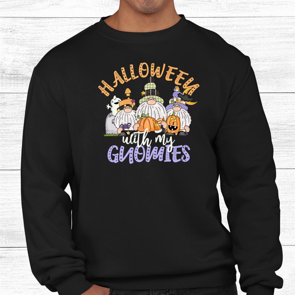 Halloween Gnome Shirt Halloween With My Gnomies Cute Gnomes Shirt