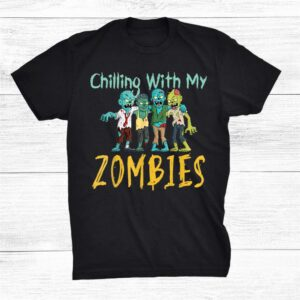 Happy Halloween Chillin With My Zombies Funny Shirt
