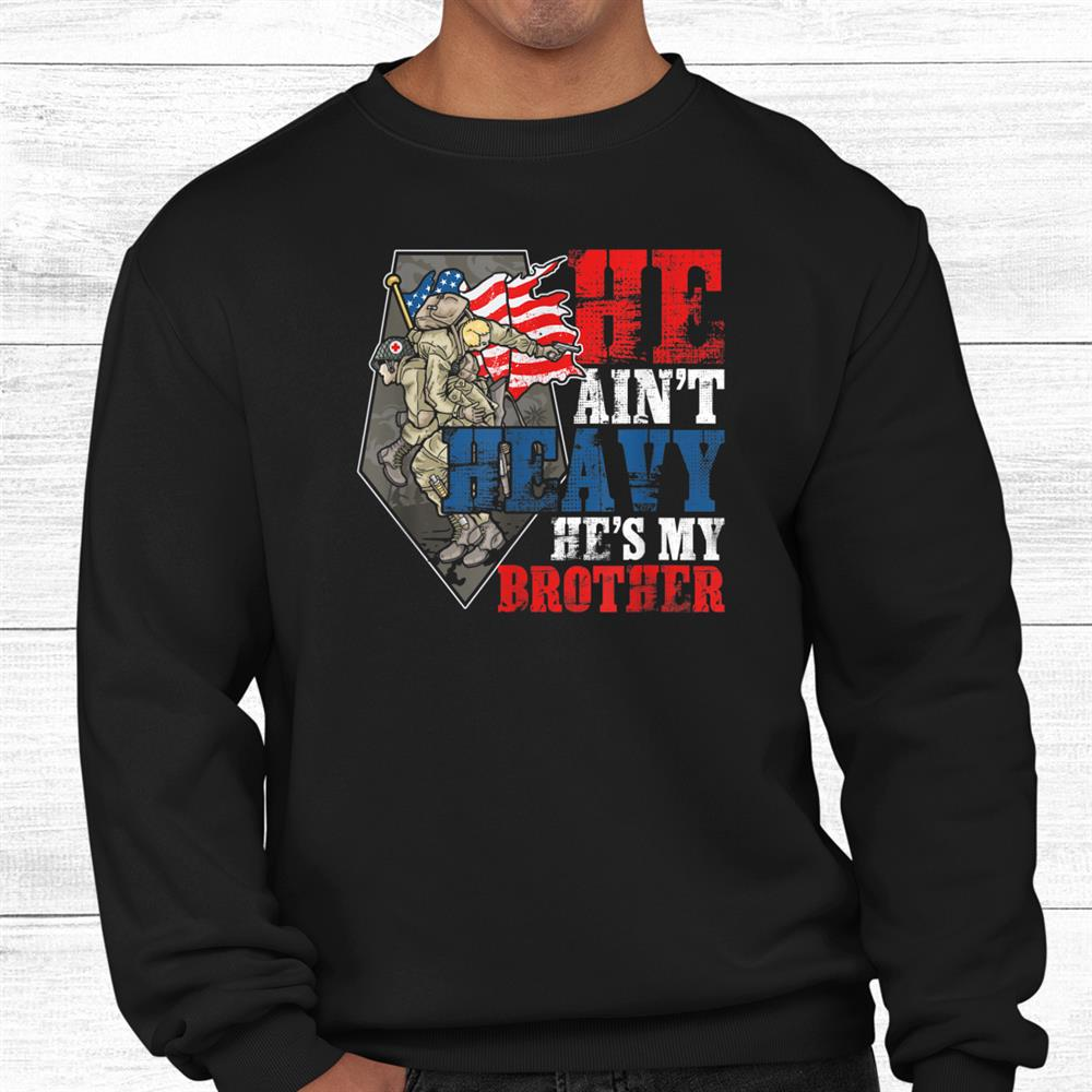 He Aint Heavy Hes My Brother Shirt