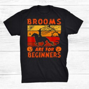 Horse Halloween Brooms Are For Beginners Horse Riding Shirt