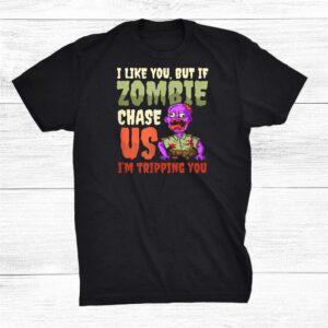 I Like You Im Tripping You Design Halloween Zombie Shirt