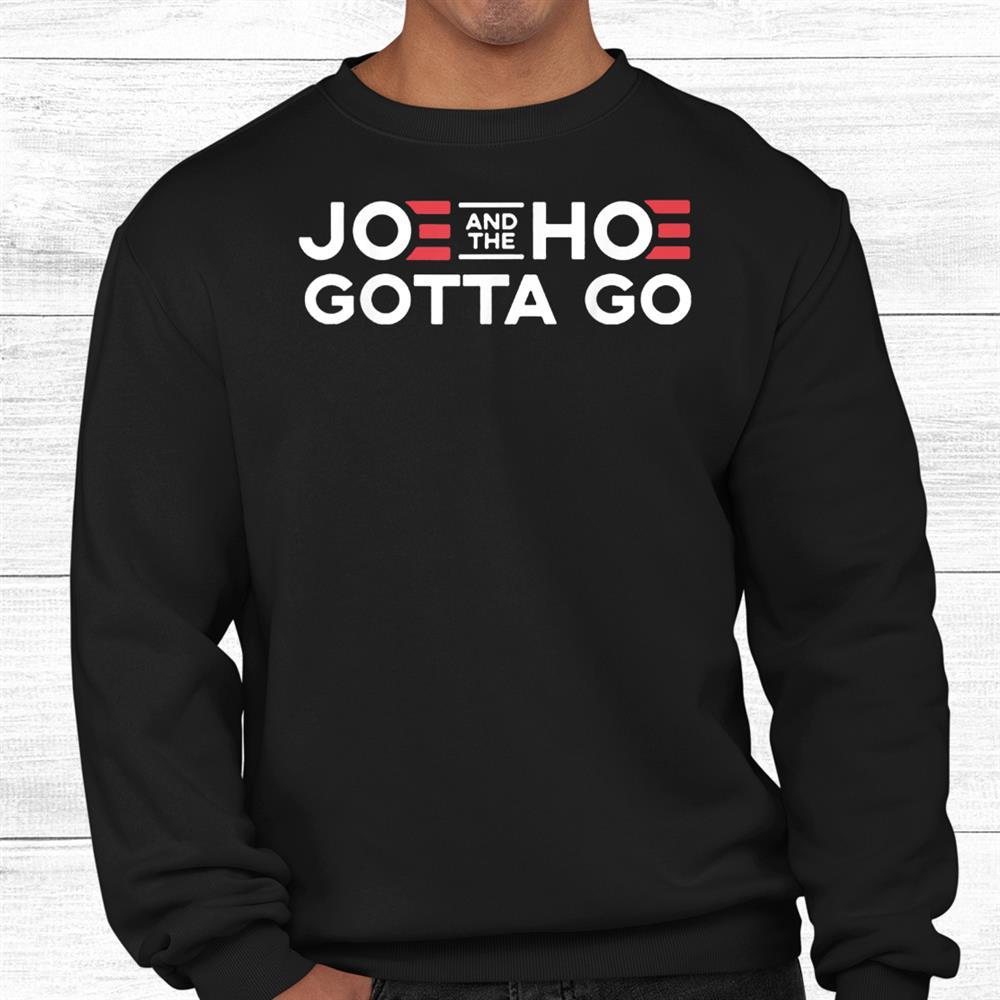Joes Gotta Go Shirt