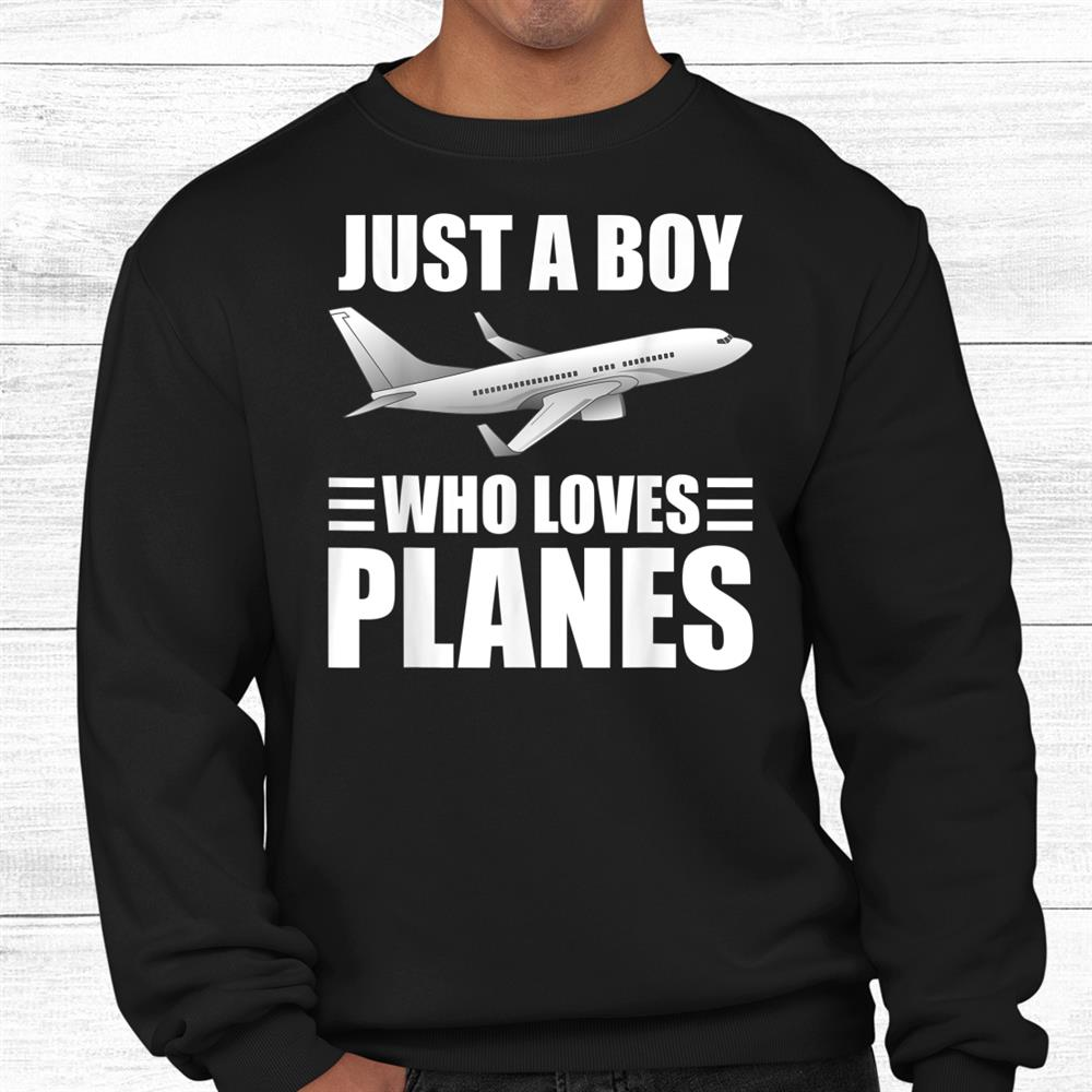 Just A Boy Who Loves Plans Shirt