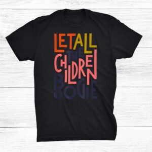 Let All The Children Boogie Shirt