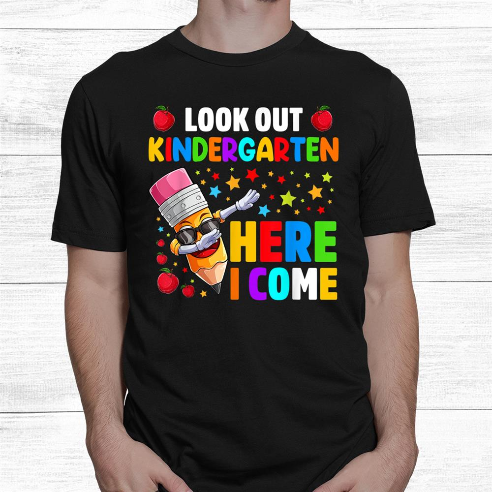 Look Out Kindergarten Here I Comeshirt