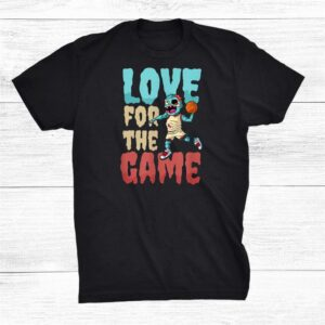 Love For The Game Halloween Basketball Shirt