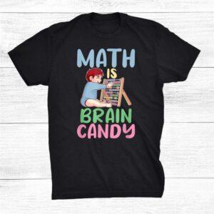 Math Is Brain Candy Algebra Funny Mathematics Shirt