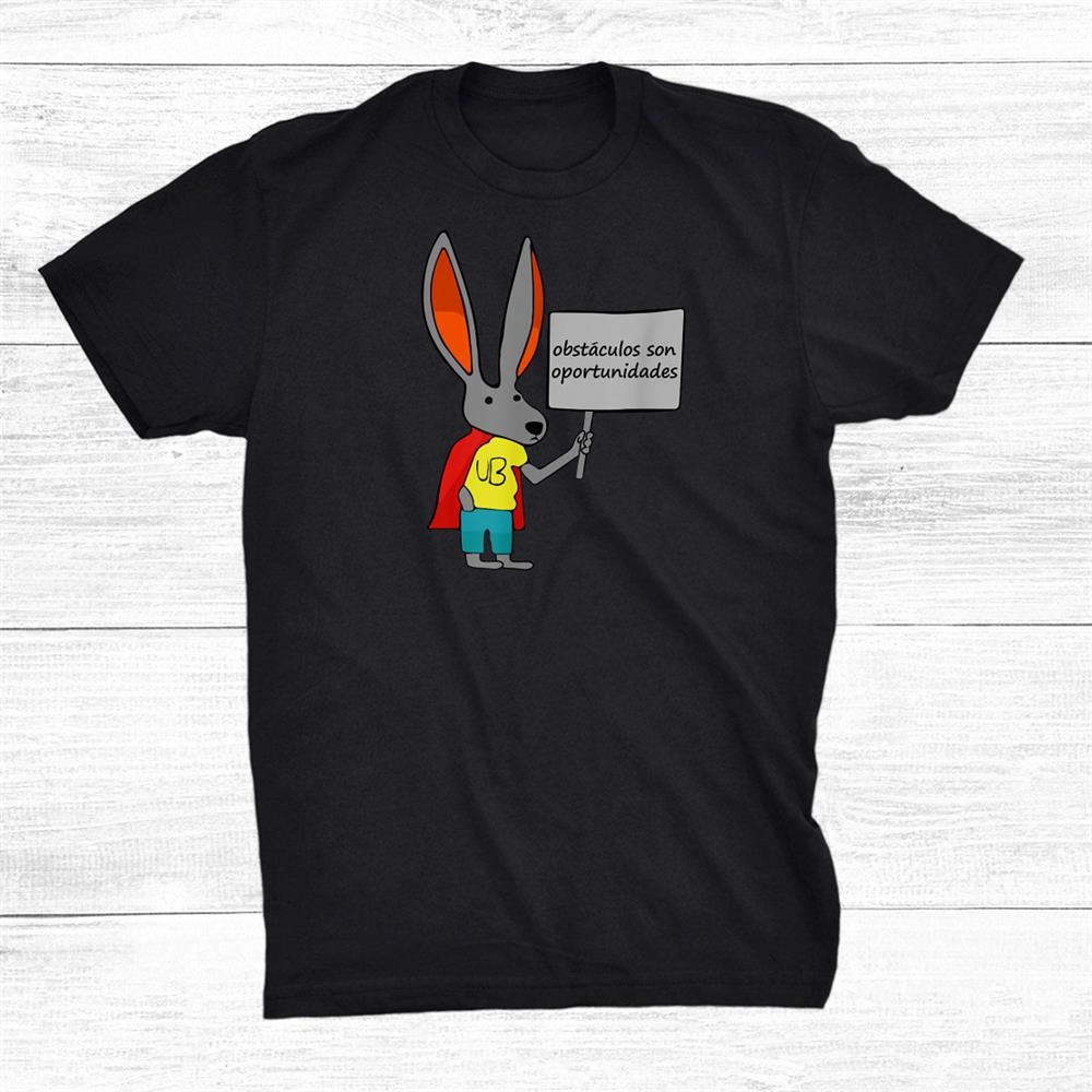 Obstacles Are Opportunities Shirt