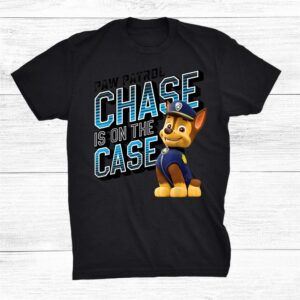 Paw Patrol Chase Is On The Case Shirt