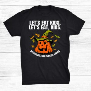 Pumpkin Lets Eat Kids Punctuation Saves Teacher Halloween Shirt