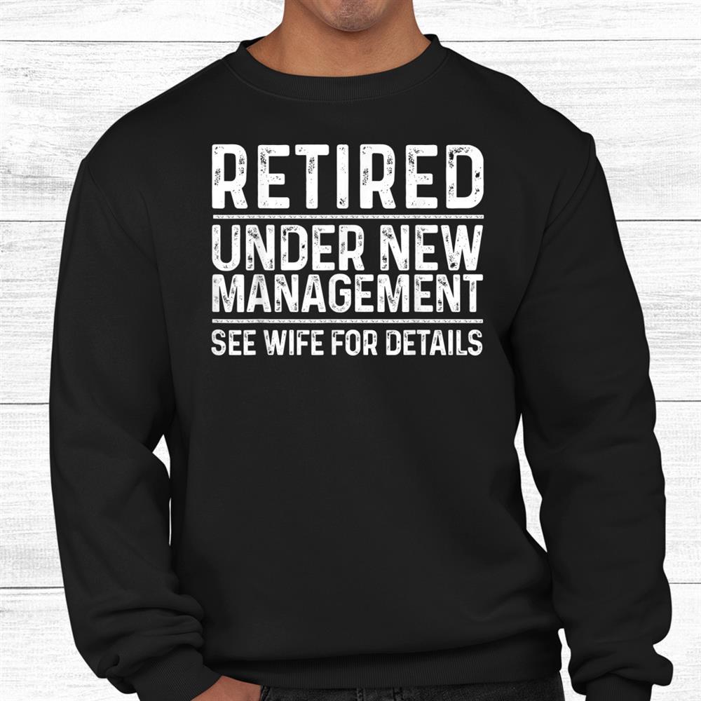 Retirement Humor Shirt