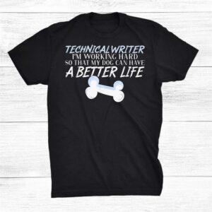 Technical Writer Better Life Shirt