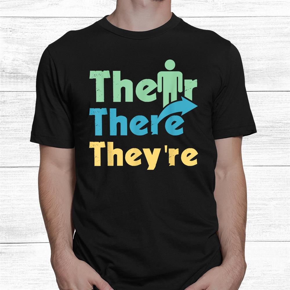 Their There Theyre Grammar Shirt