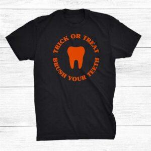 Trick Or Treat Brush Your Teeth Funny Dental Halloween Pun Shirt