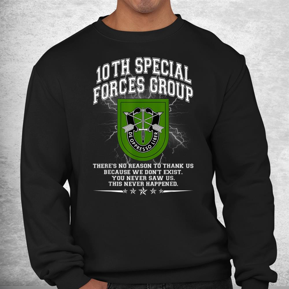 10th Special Forces Group Theres No Reason To Thank Us Shirt