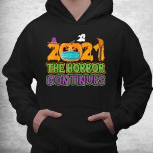 2021 the horror continues funny quarantine costume halloween shirt 3