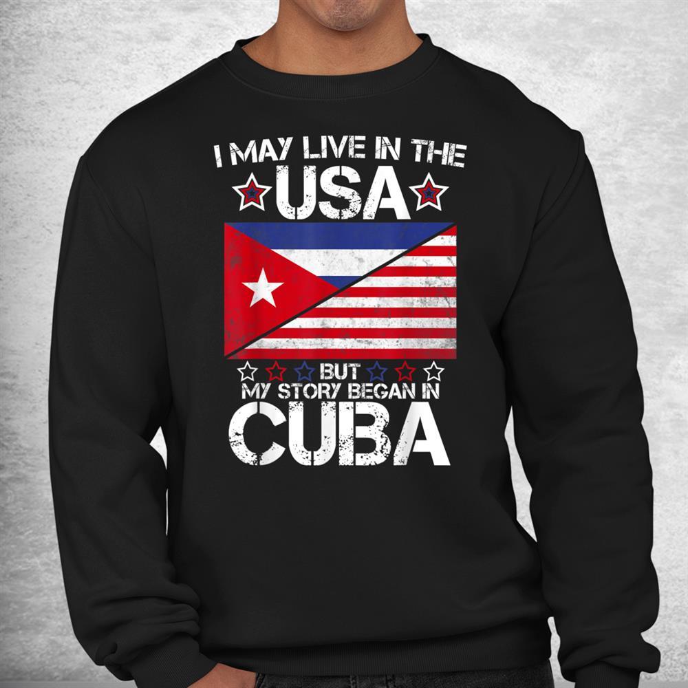 American Cuban Roots Flag Shirt My Story Began In Cuba Shirt