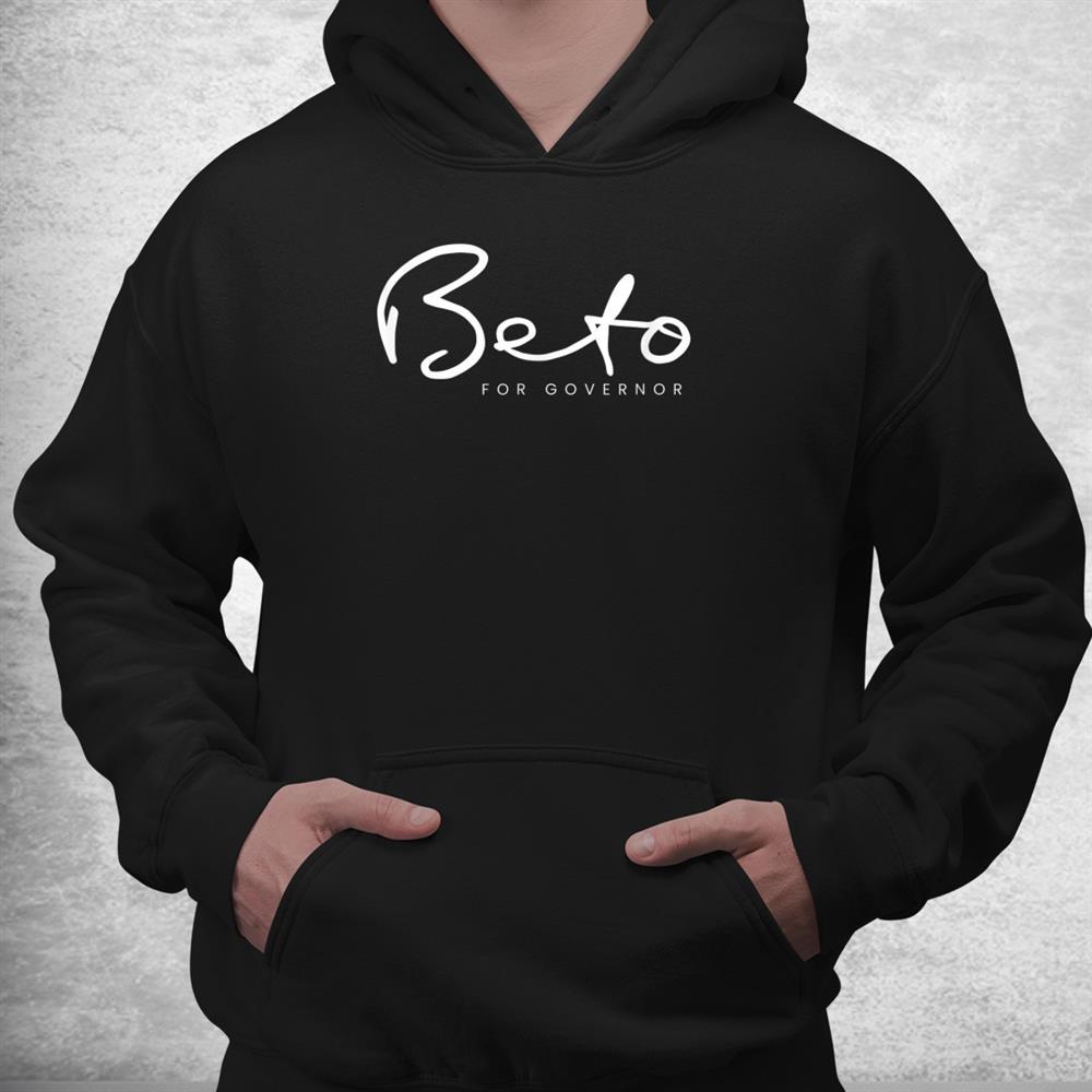 Beto 2022 Beto Orourke For Governor Texas Signature Shirt