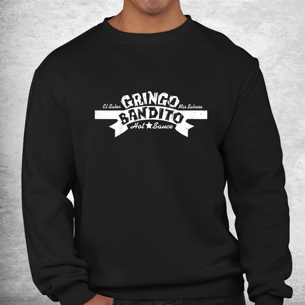Black And White Gringo Art Bandito Mexican El Sabor Shirt