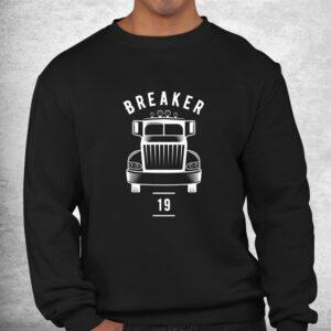 breaker 19 semi truck driver 18 wheeler trucker shirt 2