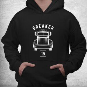 breaker 19 semi truck driver 18 wheeler trucker shirt 3