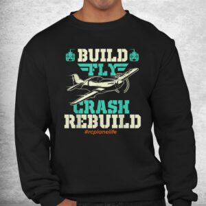 build fly crash rebuild rc airplane pilot rc plane shirt 2