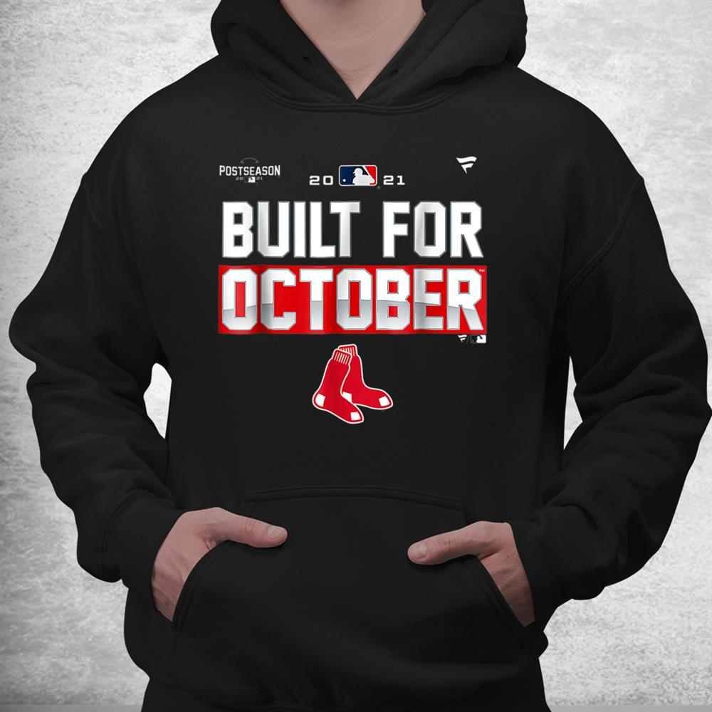 Built Red Sox For October Shirt