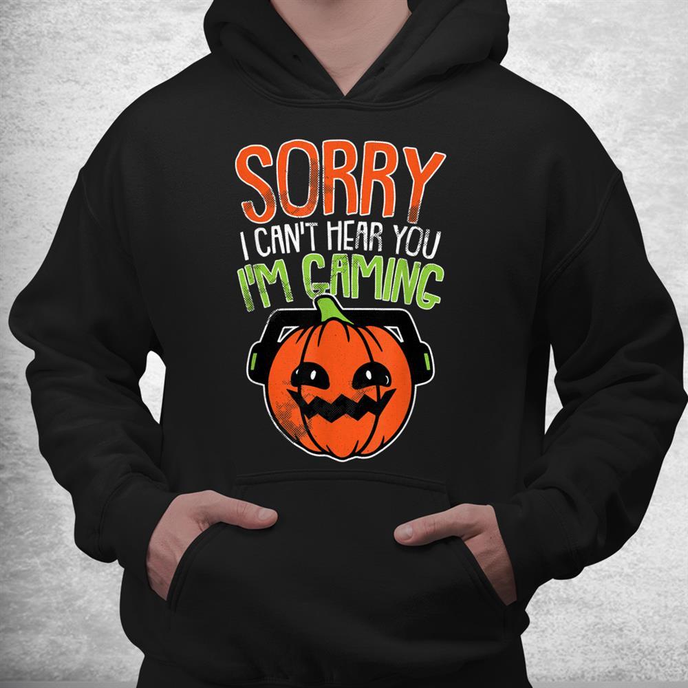 Cant Hear You Im Gaming Lazy Diy Halloween Costume Gamer Shirt