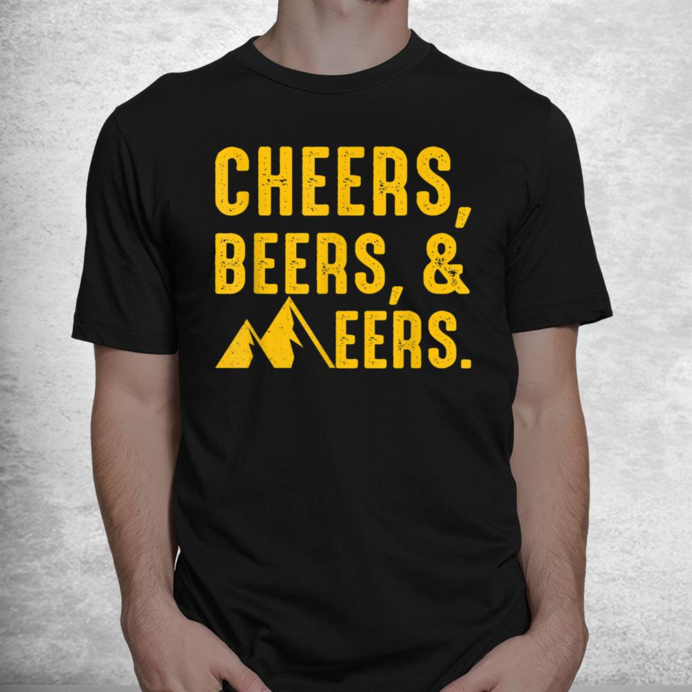 Cheers Beers And Mountaineers West Virginia Inspired Shirt