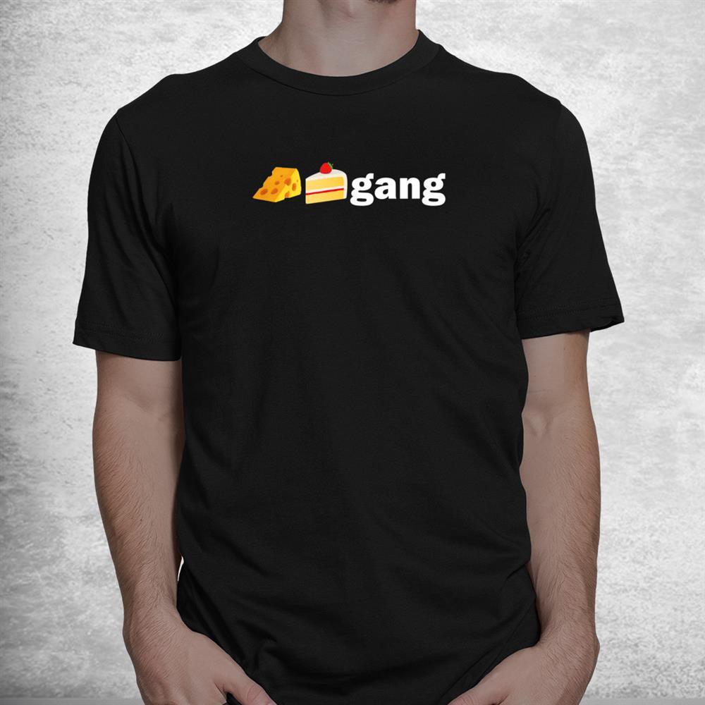 Cheesecake Gang 1 Shirt