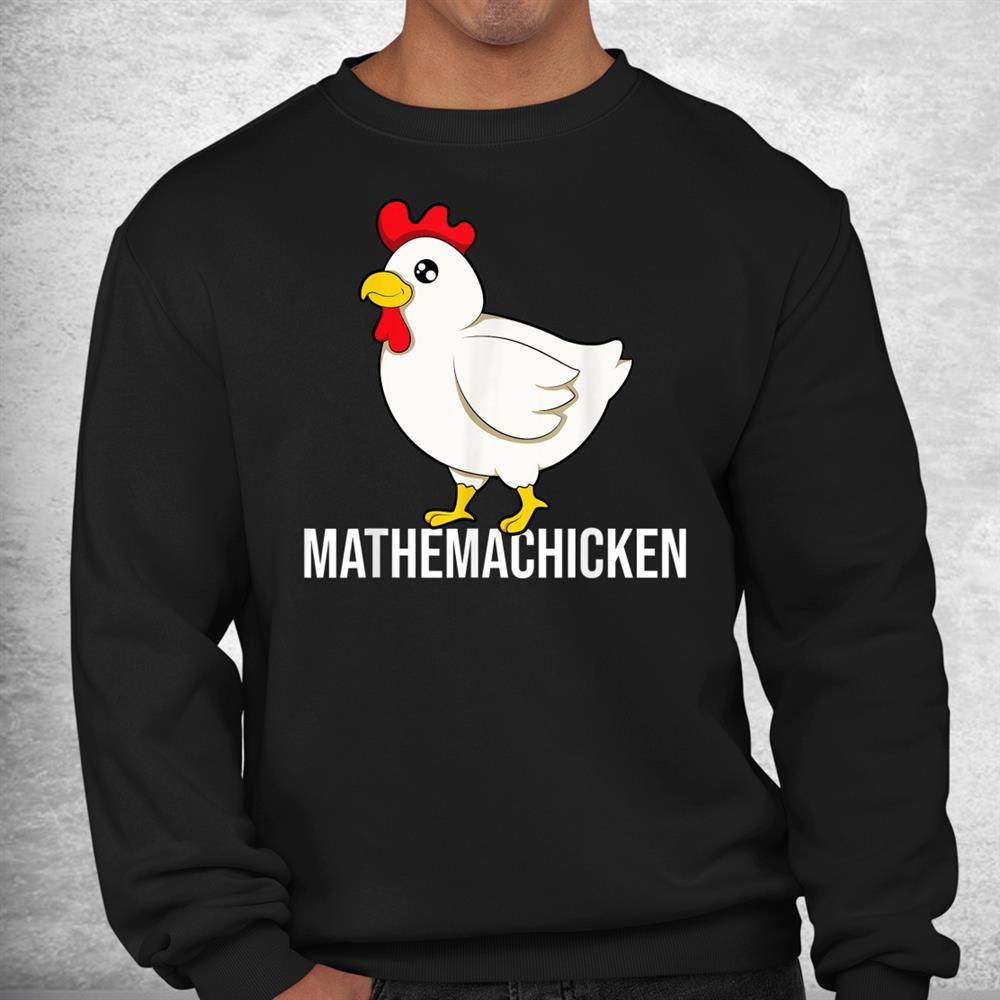 Chicken Mathematician Math Shirt