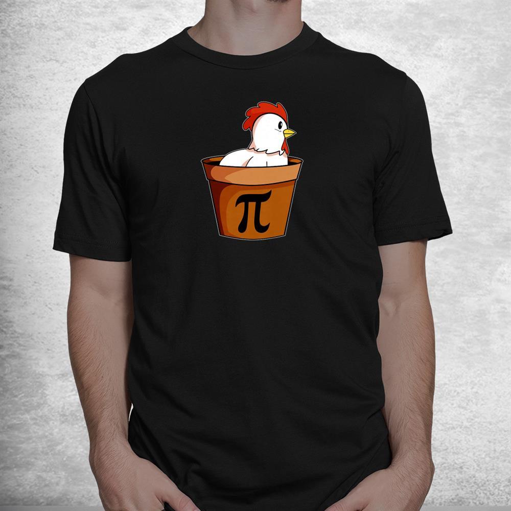 Chicken Pot Pi Math Funny Pi Day Pun Shirt