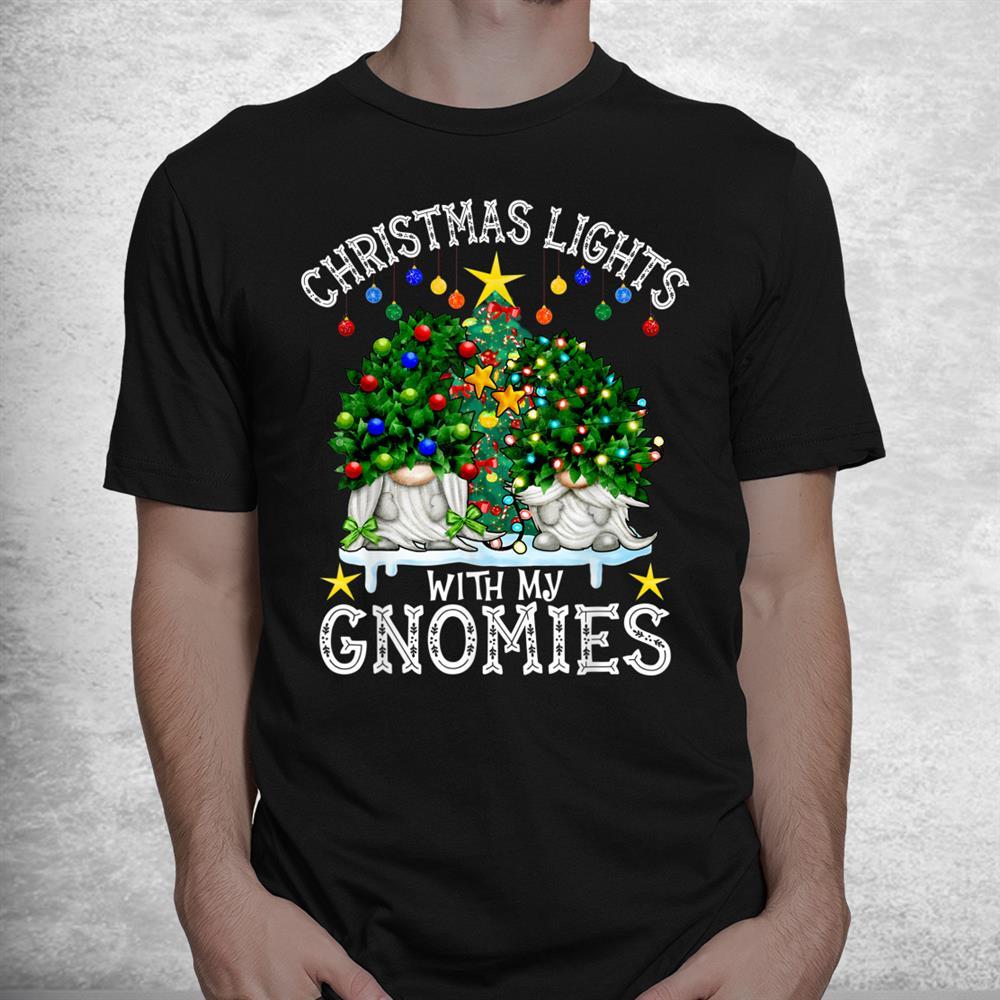 Christmas Lights With My Gnomies Funny Xmas Tree Gnomes Shirt